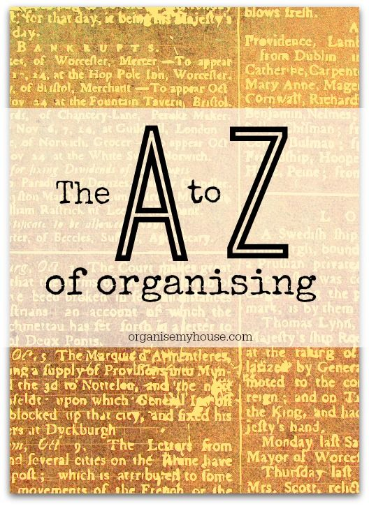 The A to Z of organising - a bit of fun to brighten your organised day!