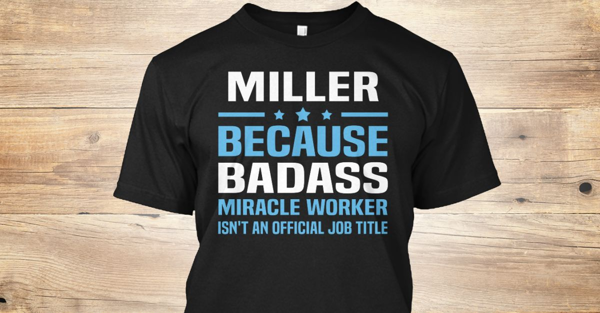 If You Proud Your Job, This Shirt Makes A Great Gift For You And Your Family.  Ugly Sweater  Miller, Xmas  Miller Shirts,  Miller Xmas T Shirts,  Miller Job Shirts,  Miller Tees,  Miller Hoodies,  Miller Ugly Sweaters,  Miller Long Sleeve,  Miller Funny Shirts,  Miller Mama,  Miller Boyfriend,  Miller Girl,  Miller Guy,  Miller Lovers,  Miller Papa,  Miller Dad,  Miller Daddy,  Miller Grandma,  Miller Grandpa,  Miller Mi Mi,  Miller Old Man,  Miller Old Woman, Miller Occupation T Shirts…