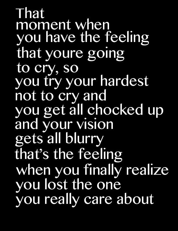 Quote You Always Have That One Feeling When You Just Need To Cry But The One Person You Don T Want To See You I How Are You Feeling Quotes To Live