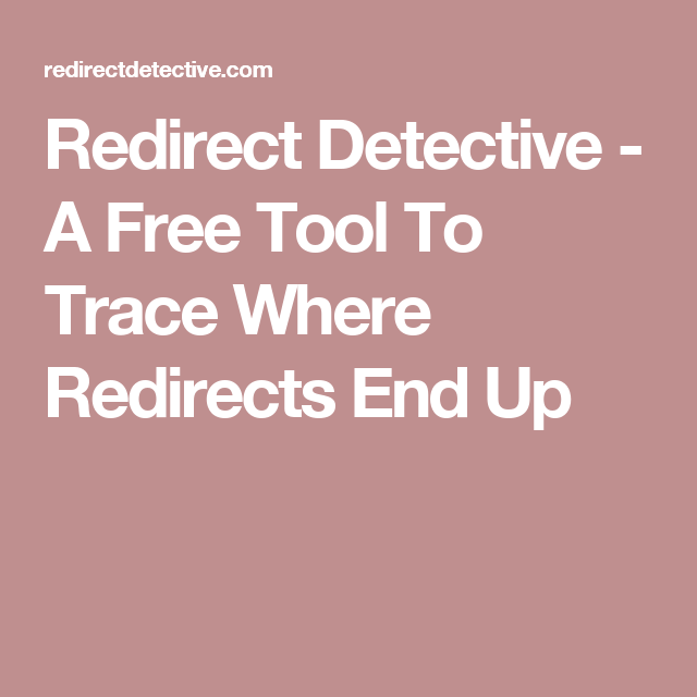 Redirect Detective - A Free Tool To Trace Where Redirects