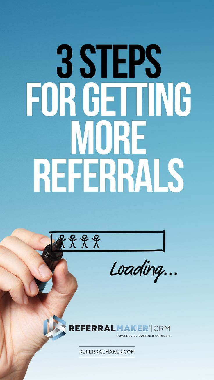 3 Easy Steps for Getting More Referrals