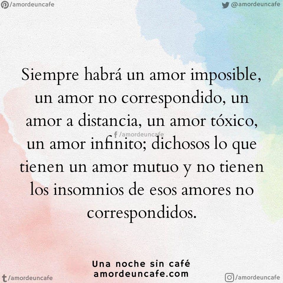 Una Carta Para Un Amor Imposible Siempre Habra Un Amor Imposible Un Amor No Correspondido Un Amor