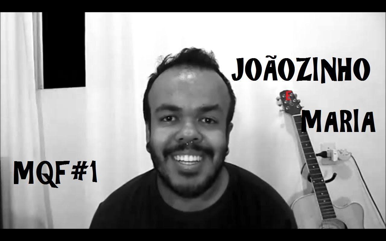 HISTÓRIA MQF #1 - Joãozinho e Maria