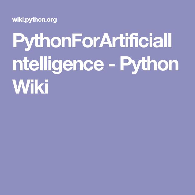 PythonForArtificialIntelligence - Python Wiki | Learn