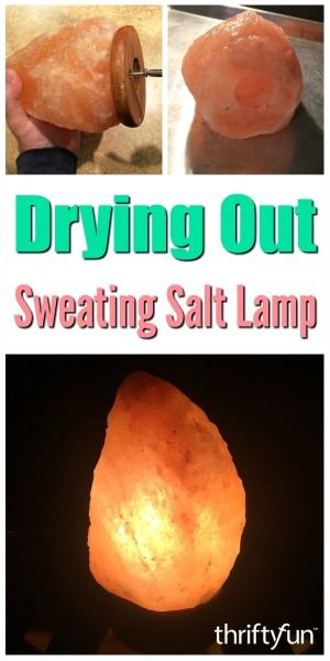 Drying Out a Sweating Salt Lamp | Draw, Salts and Lamps