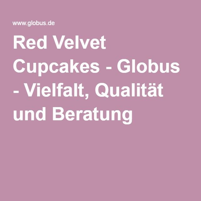 Red Velvet Cupcakes - Globus - Vielfalt, Qualität und Beratung