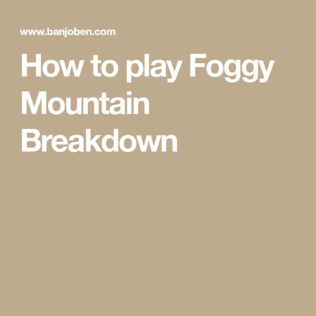 How to play Foggy Mountain Breakdown | Bluegrass | Pinterest