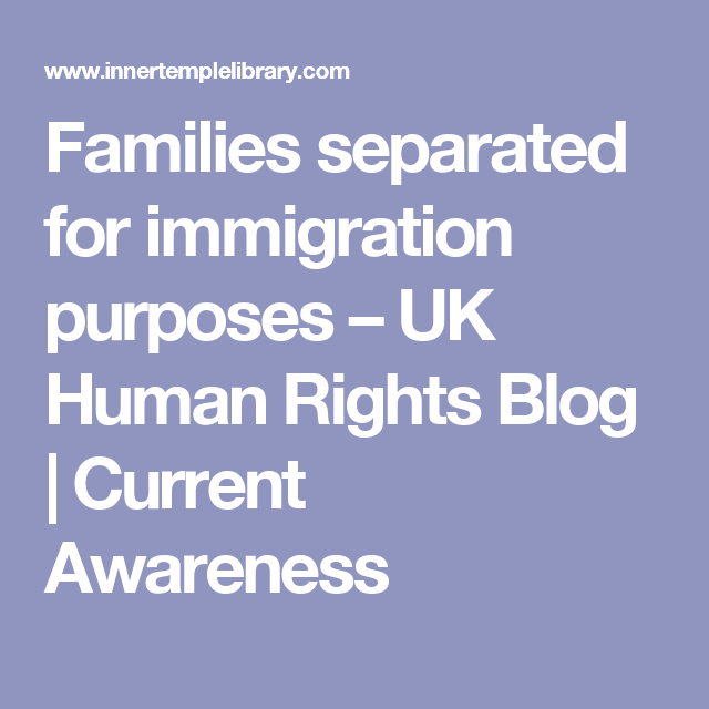 Families Separated For Immigration Purposes