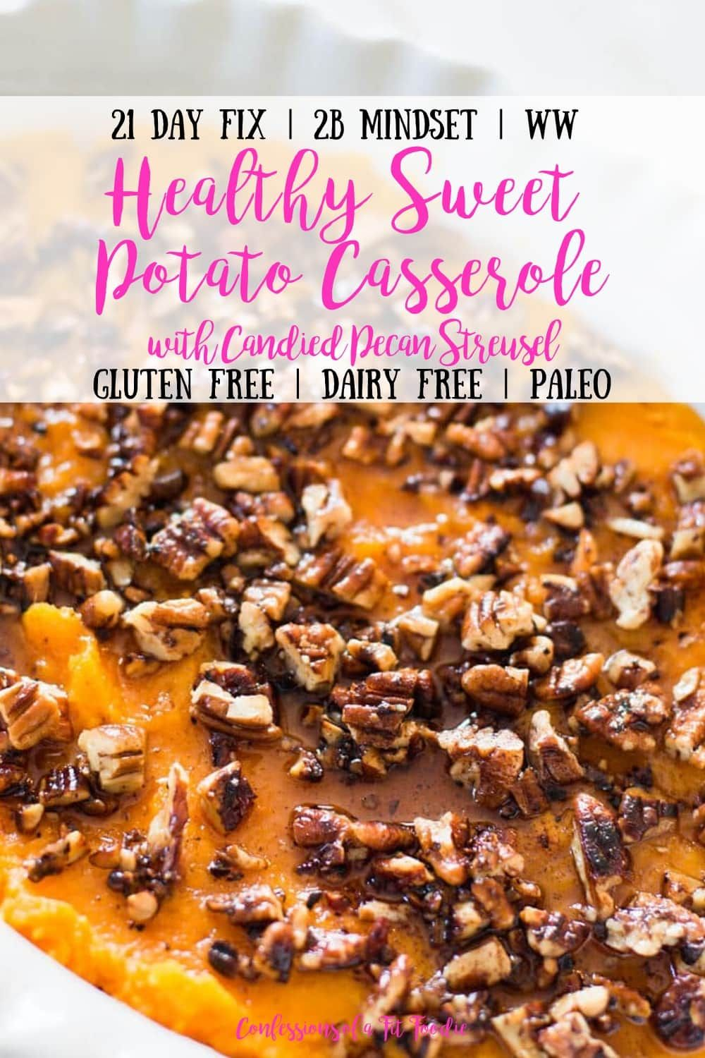 Healthy Sweet Potato Casserole [21 Day Fix | Gluten-free | Dairy-free | Paleo] - Confessions of a Fit Foodie