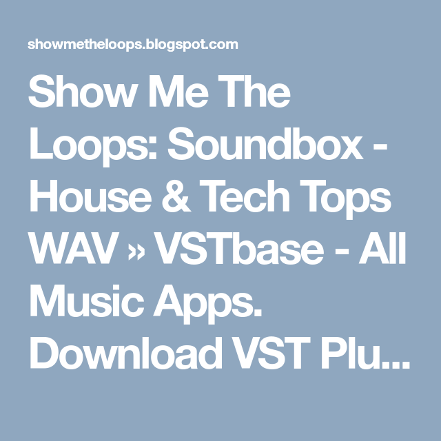 Soundbox House & Tech Tops WAV » VSTbase All Music