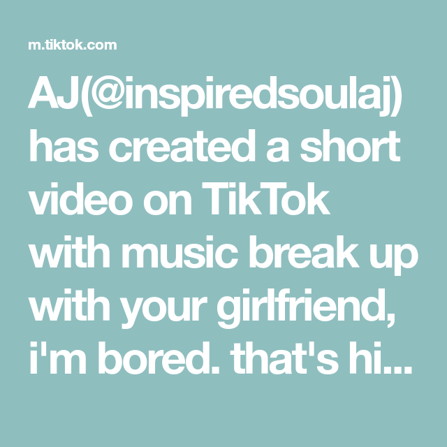Aj Inspiredsoulaj Has Created A Short Video On Tiktok With Music Break Up With Your Girlfriend I M Bored That S His Brother Im Bored Breakup Ahn Hyo Seop