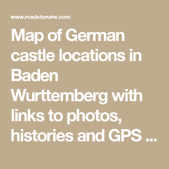 Map of German castle locations in Baden Wurttemberg with links to photos, histories and GPS coordinates