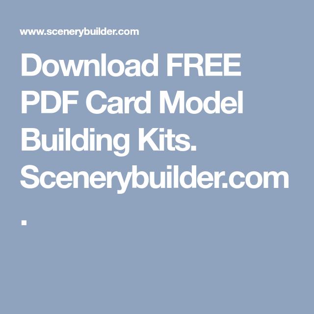 Download FREE PDF Card Model Building Kits. Scenerybuilder.com ...