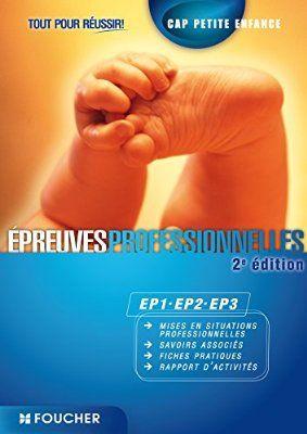 Epreuves professionnelles EP1-EP2-EP3 CAP Petite Enfance Tout pour réussir 2e édition
