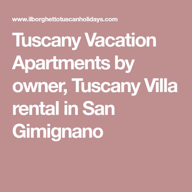 Tuscany Vacation Apartments By Owner, Tuscany Villa Rental