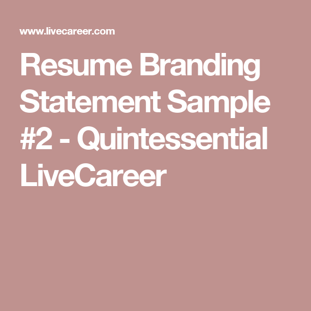 Resume Branding Statement Examples Resume Branding Statement Sample #2  Quintessential Livecareer .