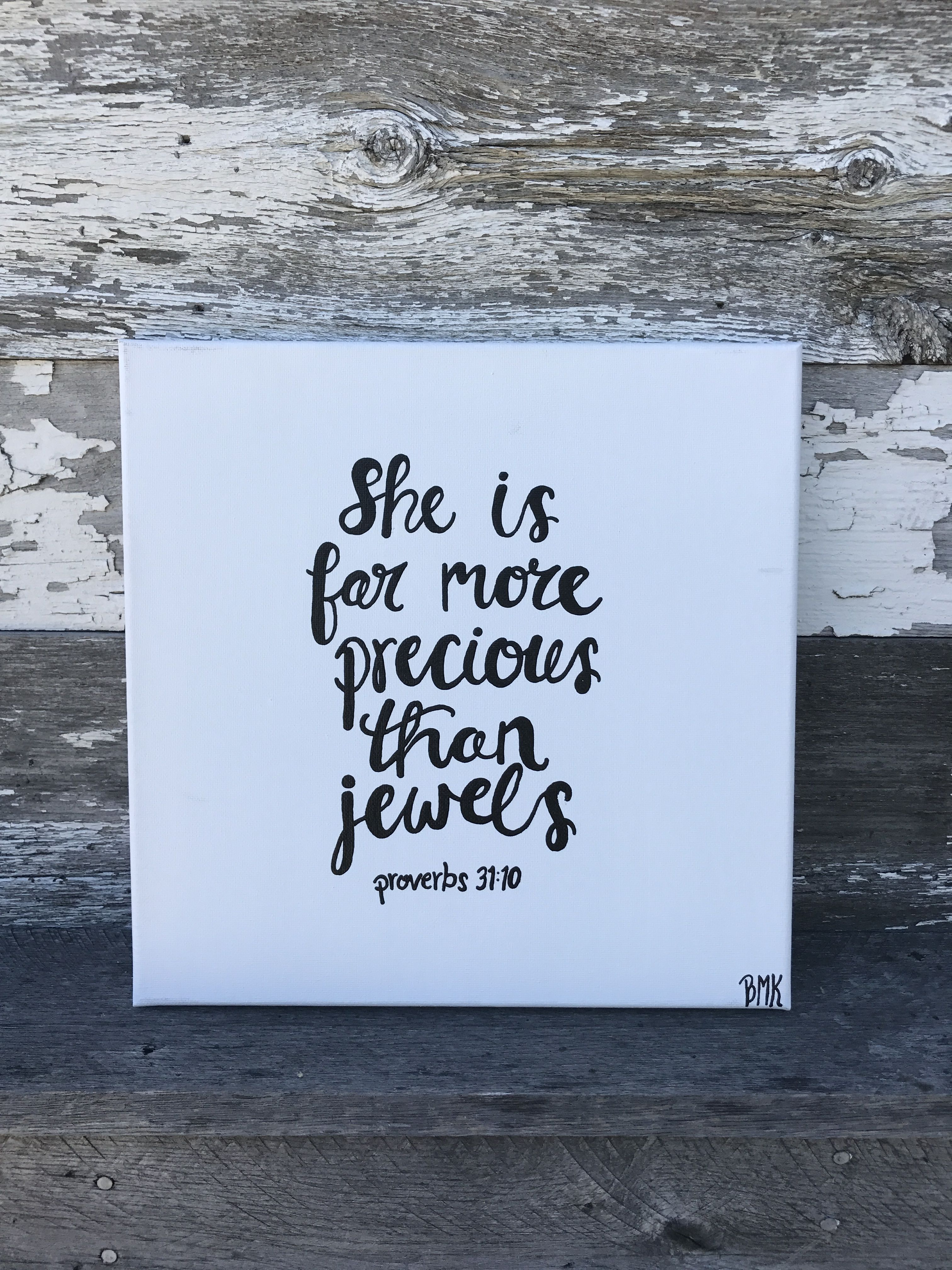 She is far more precious than jewels - Proverbs 31:10