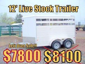 NEW - 12 Ft. Live Stock Trailer - $7800 - 1 IN STOCK!!