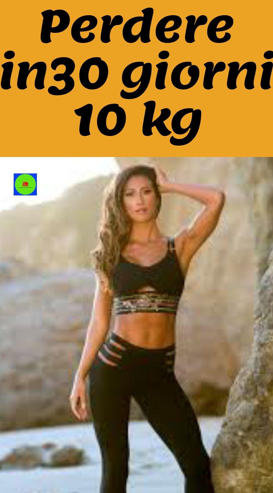 Photo of Perdere in30 giorni 10 kg