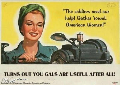 ...Turns out you gals are useful after all?!?  Oh, to be alive in those days...