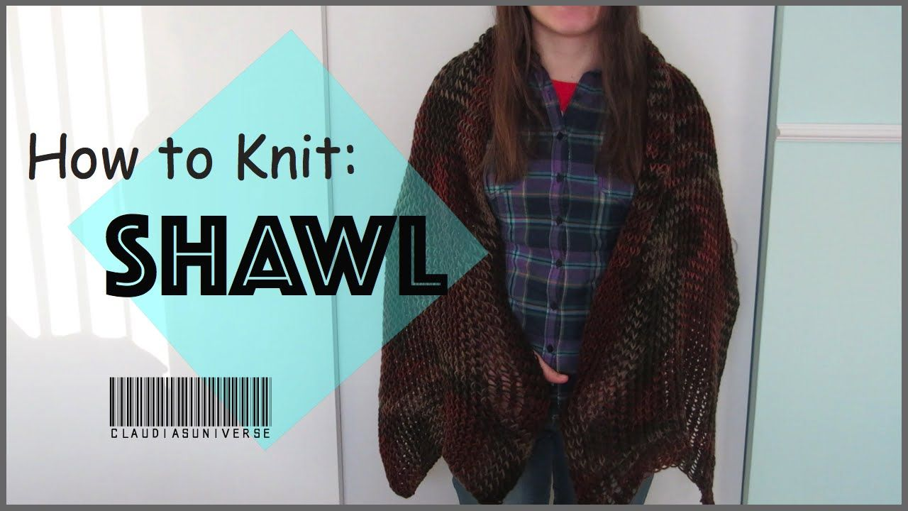 How to Knit a Shawl {Loom Knitting} | Knits | Pinterest ...