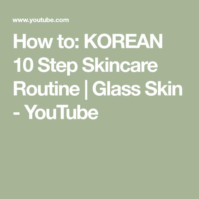 How to: KOREAN 10 Step Skincare Routine   Glass Skin - YouTube