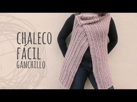 Tutorial Chaleco Fácil y Rápido a Ganchillo | Ganchillo crochet ...