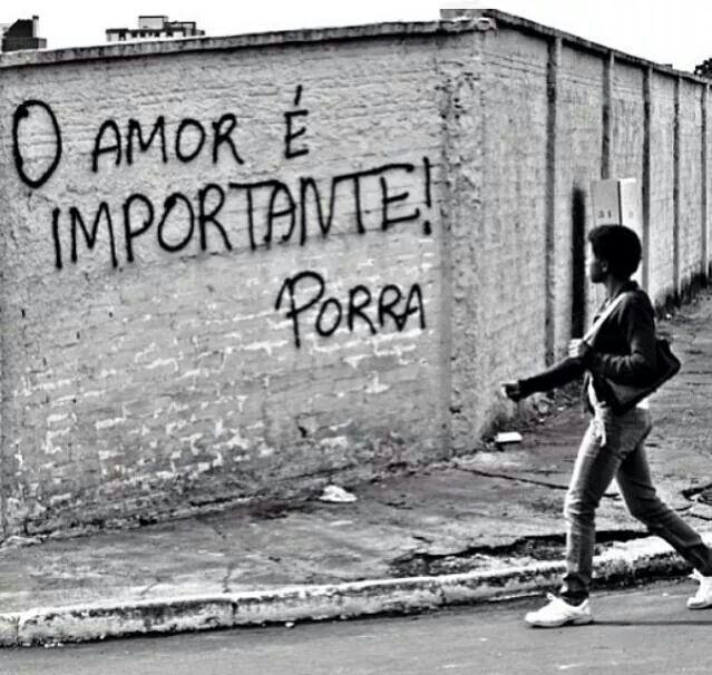 O amor é importante PORRA