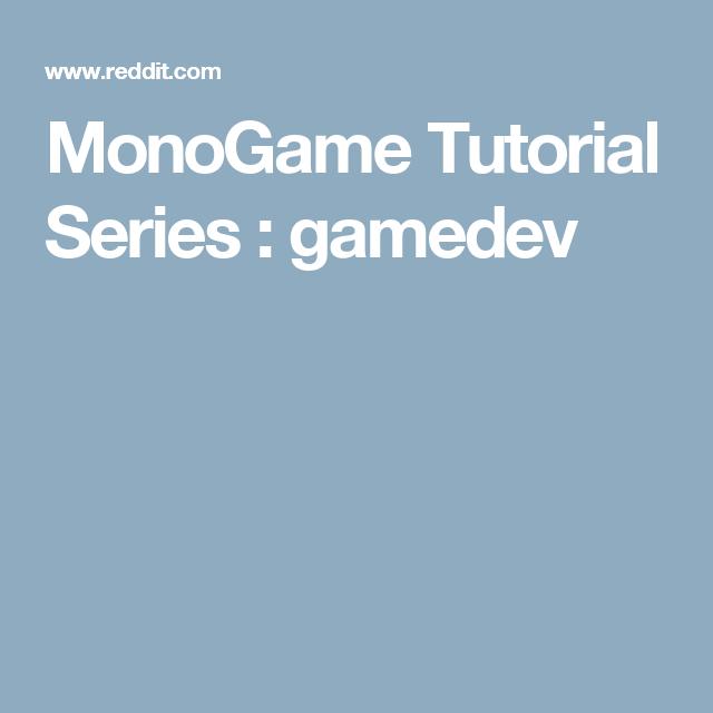MonoGame Tutorial Series : gamedev | VR | Pinterest