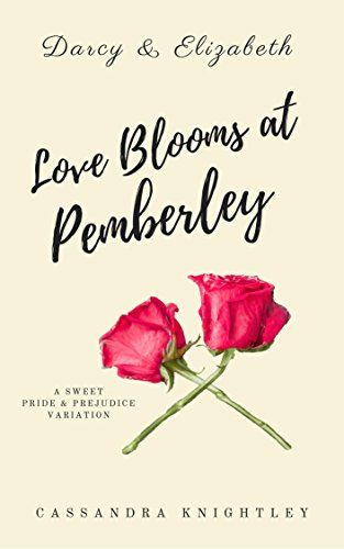 Darcy and Elizabeth: Love Blooms at Pemberley: A Sweet Pride and