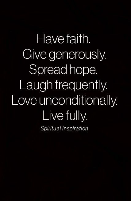 Bon Have Faith Give Generously Spread Hope Laugh Frequently Love  Unconditionally Live Fully