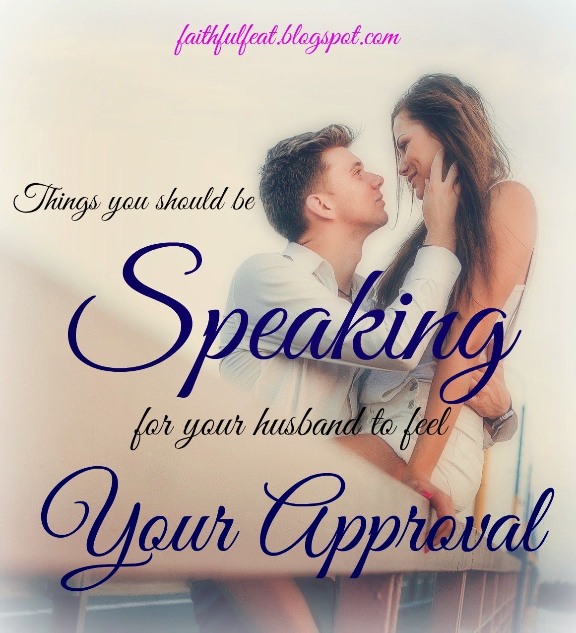 Speak Your Approval What Every Husband Wants To Hear