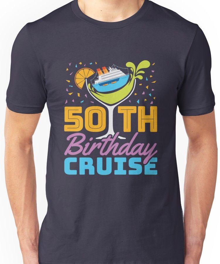50th Birthday Cruise Unisex TShirt 50th birthday shirts