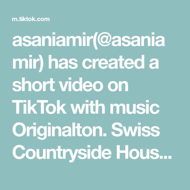 Asaniamir Asaniamir Has Created A Short Video On Tiktok With Music Originalton Swiss Countryside Houses Fyp Foyou Amirasani Tiktokswitzerland