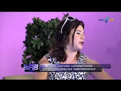 Luciana Cover entrevista Indecisa Tamborindeguy