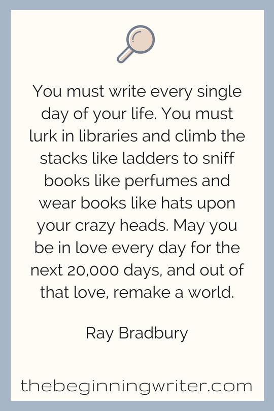 Ray Bradbury  writing quotes  The Beginning Writer