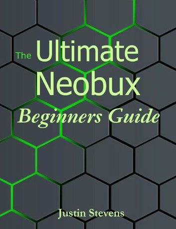 The Ultimate Neobux Beginners Guide