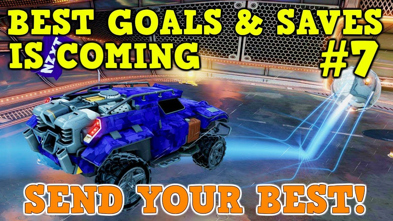 Submit Rocket League GOALS & SAVES for Community Montage