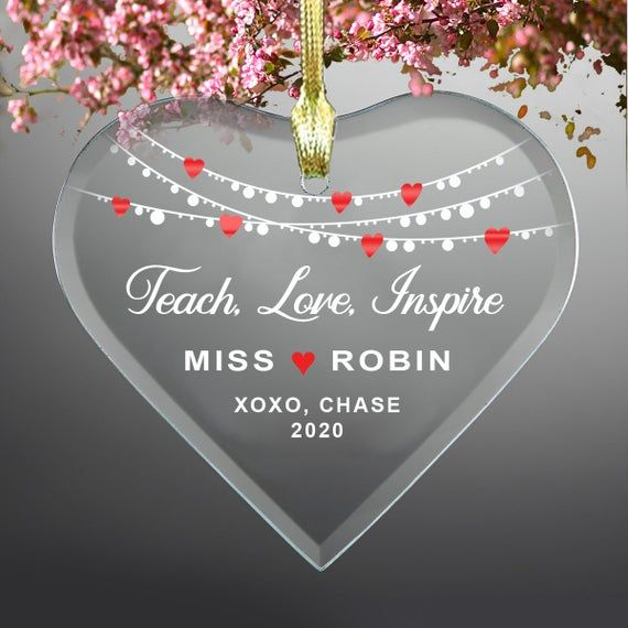 Teach, Love, Inspire - Teacher's Glass Heart Ornament - Personalized with Teacher's and Child's Name