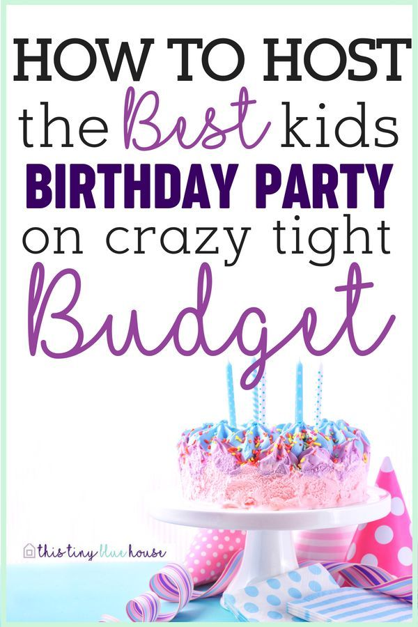 10 Frugal Kids Birthday Party Ideas is part of Frugal Kids Birthday Party Ideas This Tiny Blue House - 10 Frugal kids birthday party ideas that will make your child's next birthday special and fun while sticking to a budget  From decorations to cakes and food we've got you covered on frugal birthday party tips