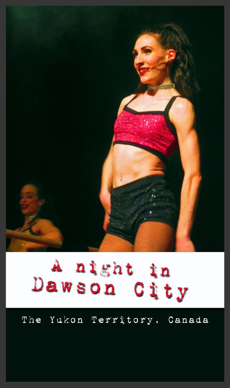 A wild night of Sourtoe Shots, cabaret shows and wild dancing at the Pit in Dawson City, Yukon Territory, Canada #Travel #Roadtrip