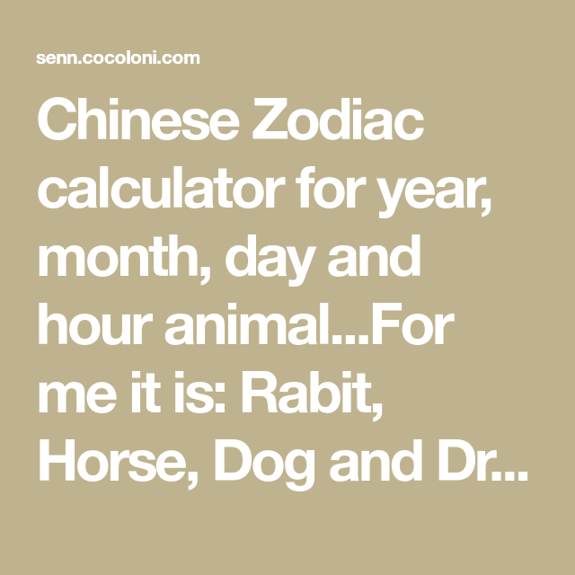 Chinese Zodiac calculator for year, month, day and hour