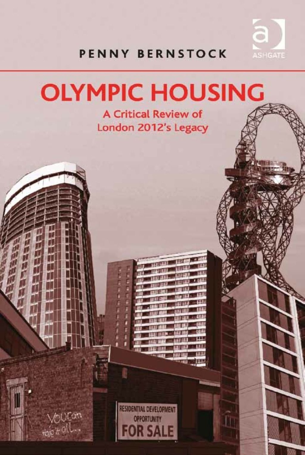 Olympic Housing A Critical Review of London 2012's Legacy