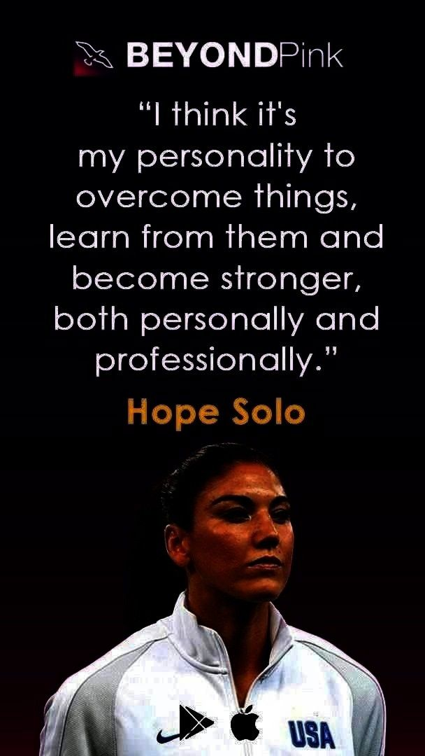 WISE QUOTE TODAYS WISE QUOTE HOPE SOLO ONE OF THE TOP FEMALE GOALKEEPERS IN THE WORLD WISE QUOTE  Beyond Pink App  WISE QUOTE TODAYS WISE QUOTE HOPE SOLO ONE OF THE TOP F...