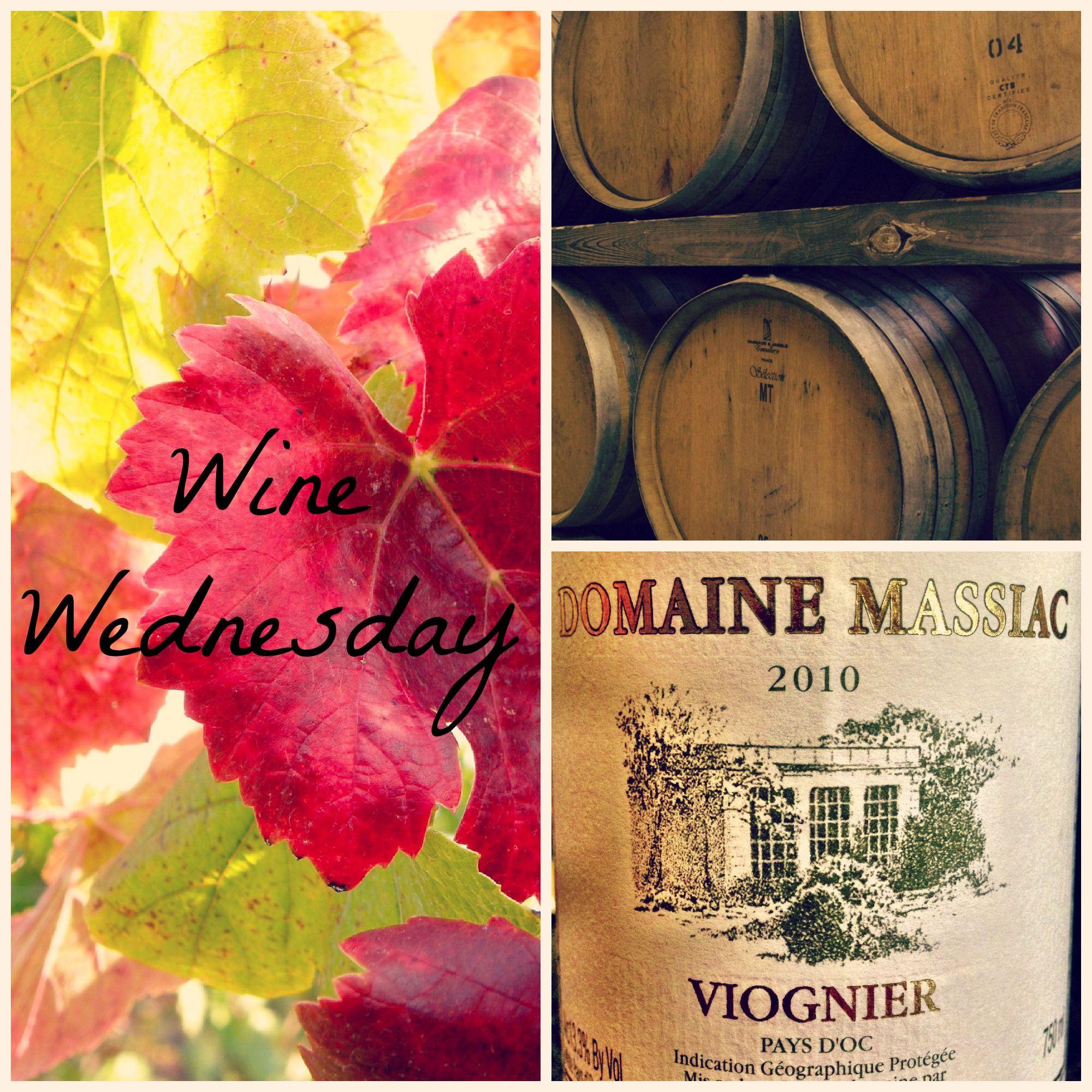 Wine Wednesday Domaine Massiac Viognier Happy Wine Viognier Wine Wednesday