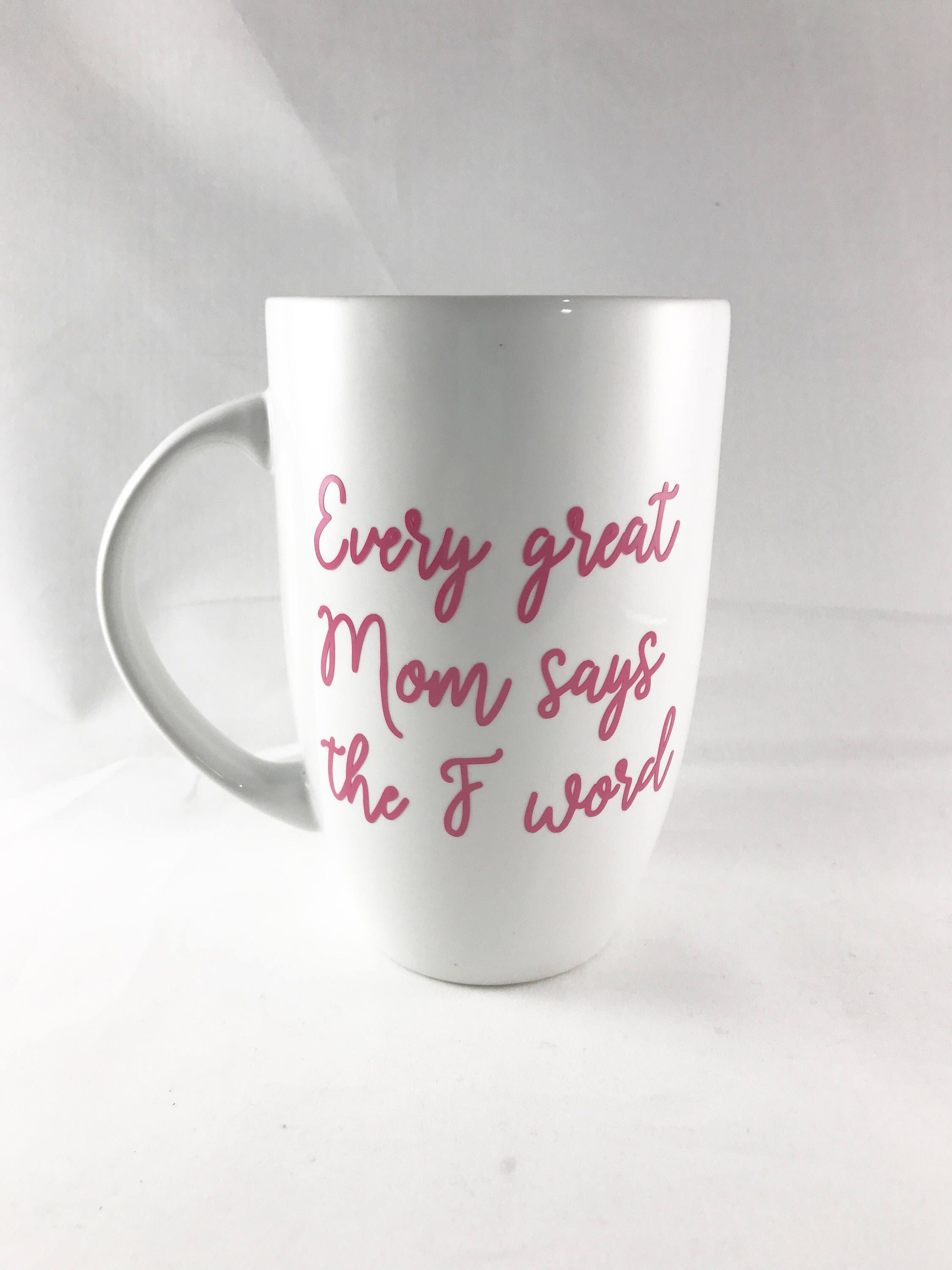 Christmas coffee cup, every great mom says the F word, funny gift ...