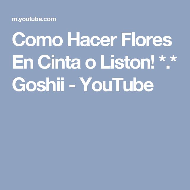 Como Hacer Flores En Cinta o Liston! *.* Goshii - YouTube
