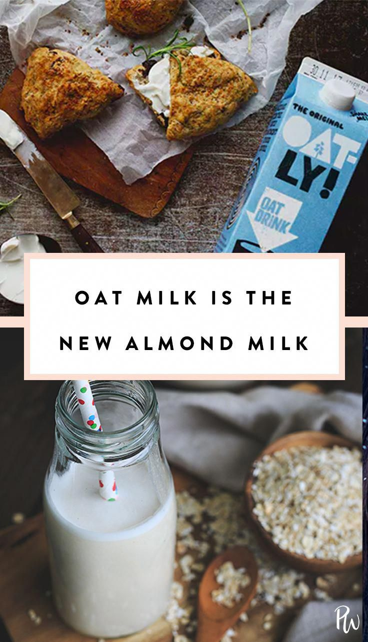 We're Calling It Now: Oat Milk Is the New Almond Milk