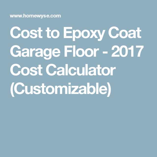 Cost To Epoxy Coat Garage Floor 2017 Cost Calculator Customizable Installation Vinyl Tile Flooring Cost