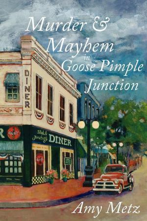 Murder and Mayhem in Goose Pimple Junction....My mother-in-law's first book.  Definitely worth the read!!